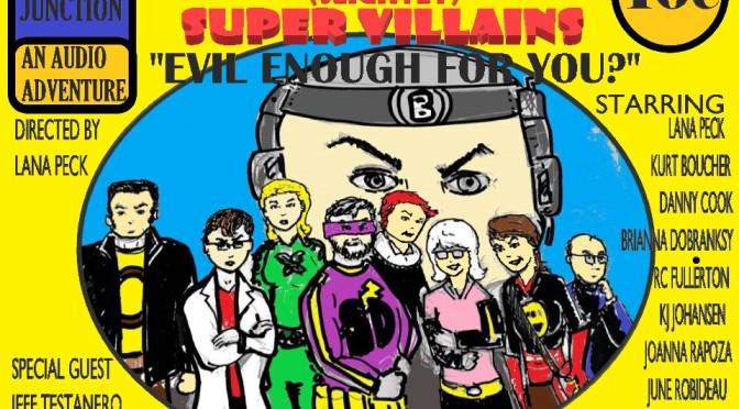Episode 18: League of Slightly Super Villains