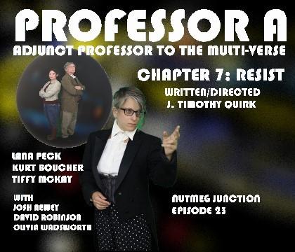 Episode 23: Professor A. Chapter 7: RESIST!
