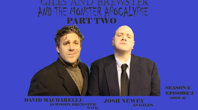 Giles and Brewster and the Monster Apocalypse Part Two