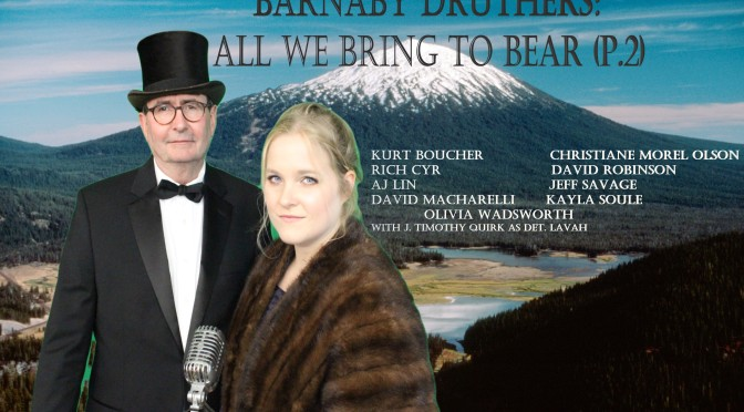 Episode 3.27 Barnaby Druthers: All We Bring to Bear (Part 2)